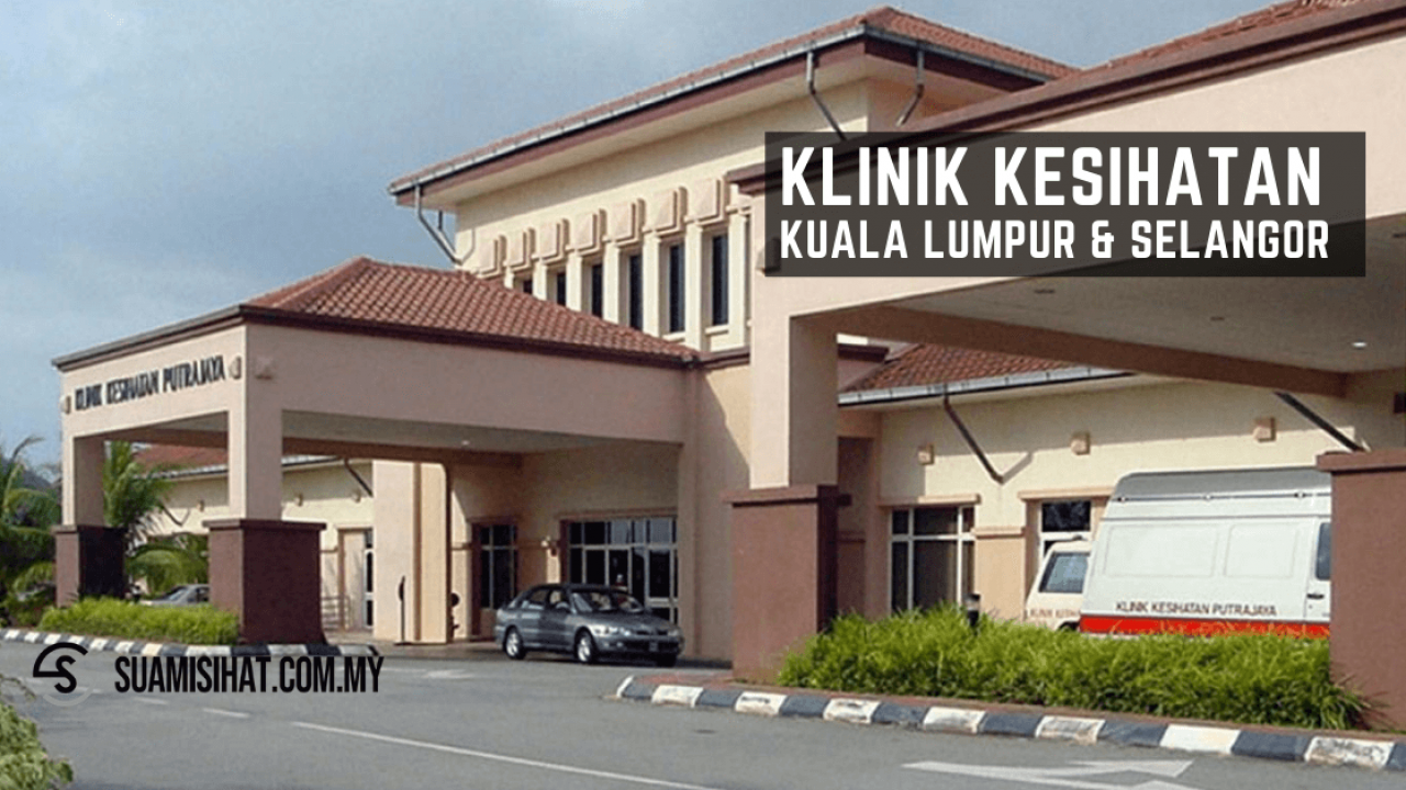 Klinik Kesihatan Kuala Lumpur Selangor Lokasi Servis Harga