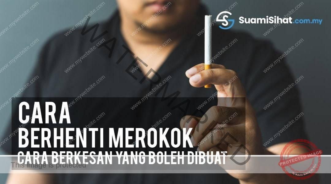 Cara Berhenti Merokok – Cara Berkesan & Apa Yang Boleh Dibuat